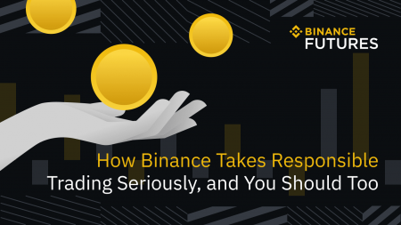 How Binance Takes Responsible Trading Seriously, and You Should Too