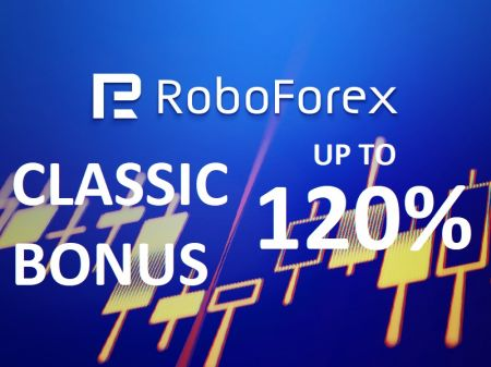 RoboForex Classic Bonus Deposit 120% - Up to 50,000 USD